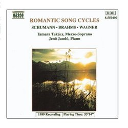Schumann, R. / Brahms / Wagner: Romantic Song Cycles