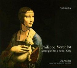Philippe Verdelot: Madrigals for a Tudor King