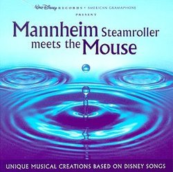 Mannheim Steamroller Meets The Mouse: Unique Musical Creations Based On Disney Songs