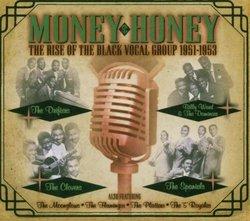 Money Honey: Rise of Black Vocal Group 1951-1953