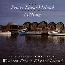 The Prince Edward Island Style Of Fiddling: Fiddlers Of Western Prince Edward Island