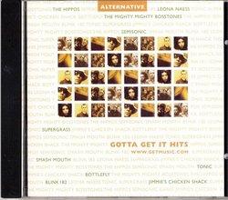 Gotta Get It Hits ~ Alternative