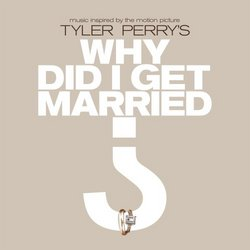 Tyler Perry's: Why Did I Get Married