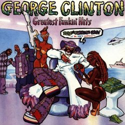 George Clinton - Greatest Funkin' Hits