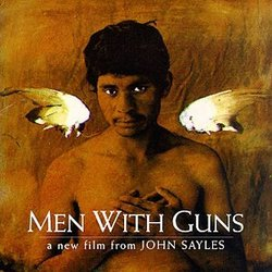 Men With Guns: A New Film From John Sayles (1997 Film)