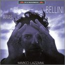 Marco Lazzara ~ Bellini - Arias