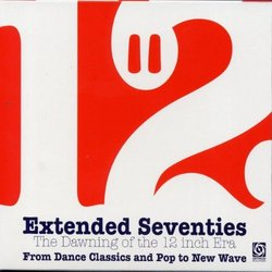 Extended Seventies The Dawning of the 12-Inch Era
