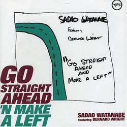 Go Straight Ahead'n Make a Left