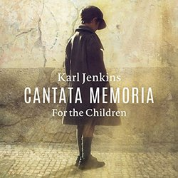 Jenkins: Cantata Memoria. For the Children (In Memory of Aberfan 1966)