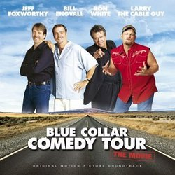Blue Collar Comedy Tour: The Movie [Original Motion Picture Soundtrack]