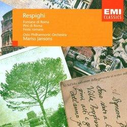 Respighi: Pini Di Roma / Fontane Di Roma / Feste Romane (Pines of Rome / Fountains of Rome / Roman Festivals)