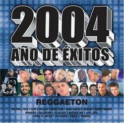 2004 Ano De Exitos: Reggaeton