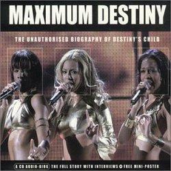 Maximum Destiny: The Unauthorised Biography of Destiny's Child
