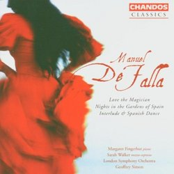 Manuel De Falla: Love the Magician; Nights in the Gardens of Spain; Interlude & Spanish Dance