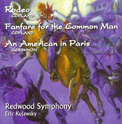 Copland: Rodeo, Fanfare; Gershwin: An American in Paris / Kujawsky, Redwood SO