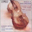Bridging the Day: Works for Cello & Piano by Sally Beamish