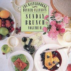 CBS Masterworks Dinner Classics: Sunday Brunch, Volume ll