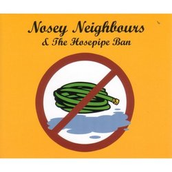 Nosey Neighbours & the Hosepipe Ban