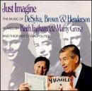 Just Imagine / Songs of Desylva, Brown, Henderson