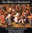 Silence Is Deadly: The Waits of Southwark Renaissance Band