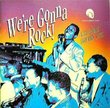 We\'re Gonna Rock! A Collection of Early Rock N\' Roll