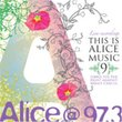 Alice @ 97.3: This Is Alice Music 9