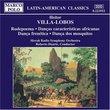 Villa-Lobos: Symphonic Dances (Rudepoema; Dancas caracteristicas africanas; Danca frenetica; Danca dos mosquitos)