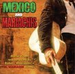 Mexico and Mariachis: Music From and Inspired by Robert Rodriguez's El Mariachi Trilogy