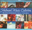 Hallmark Music Collection: Relaxing Instrumental Music Vol. 2