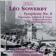 Leo Sowerby: Symphony No. 2 / Passacaglia, Interlude & Fugue / Concert Overture / All On A Summer's Day