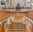 Marc-Antoine Charpentier: Oeuvres pour le Port-Royal