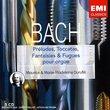 Bach: Preludes, Toccatas, Fantaisies & Fugues Pour Organ