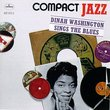 Compact Jazz: Dinah Washington Sings the Blues featuring Quincy Jones