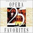 25 Opera Favorites
