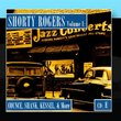 Shorty Rogers Volume 1: Counce, Shank, Kessel, & More (CD E)