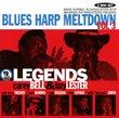 Blues Harp Meltdown Volume 3: Legends