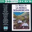 Mejor De La Musica Sudamericana: 30 Exitos