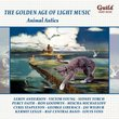 Golden Age of Light Music: Animal Antics