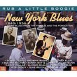 New York Blues 1945-1956 Rub a Little Boogie
