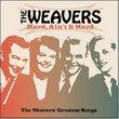 Hard Ain't It Hard: The Weavers Greatest Songs