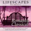 Lifescapes Pure Romance: Romantic Classical