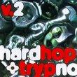 Hardhop & Trypno, V. 2