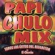 Papi Chulo Mix: Todos Los Exitos del Reggaeton