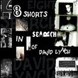 Eight Shorts in Search of David Lynch