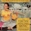 The Tibetan Healing Music Collection