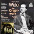 Widor: Complete Organ Works Vol. 1