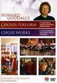 Howard Goodall's Choir Works + Choirs Perform