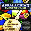 Appalachian Bluegrass Music, Songs of Faith, 30 Bluegrass Gospel Classics