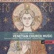 Gabrieli · Monteverdi · Vivaldi - Venetian Church Music / Taverner Consort, Choir & Players · Andrew Parrott