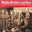 Maddox Brothers & Rose